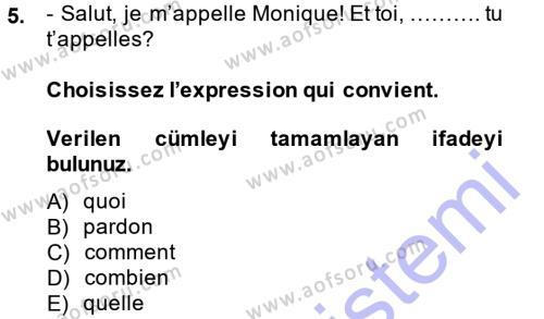 Adalet Bölümü 1. Yarıyıl Fransızca I Dersi 2015 Yılı Güz Dönemi Ara Sınavı 5. Soru