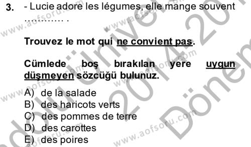 Büro Yönetimi ve Yönetici Asistanlığı Bölümü 1. Yarıyıl Fransızca I Dersi 2015 Yılı Güz Dönemi Dönem Sonu Sınavı 3. Soru