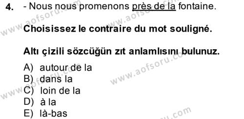 Yerel Yönetimler Bölümü 1. Yarıyıl Fransızca I Dersi 2015 Yılı Güz Dönemi Dönem Sonu Sınavı 4. Soru
