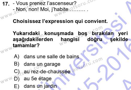 Fransızca 1 Dersi 2015 - 2016 Yılı Ara Sınavı 17. Soru 1. Soru