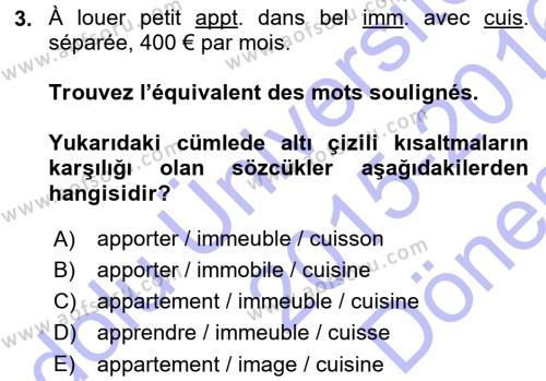 Yerel Yönetimler Bölümü 1. Yarıyıl Fransızca I Dersi 2016 Yılı Güz Dönemi Dönem Sonu Sınavı 3. Soru
