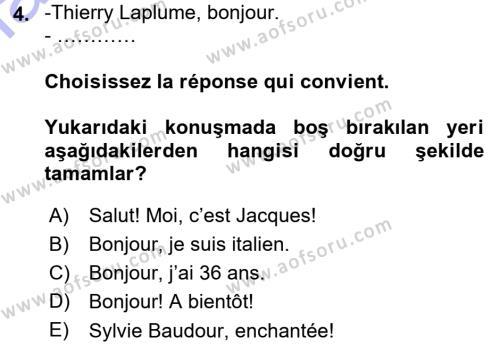 Büro Yönetimi ve Yönetici Asistanlığı Bölümü 1. Yarıyıl Fransızca I Dersi 2016 Yılı Güz Dönemi Dönem Sonu Sınavı 4. Soru