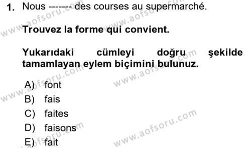 Fransızca 1 Dersi 2017 - 2018 Yılı 3 Ders Sınavı 1. Soru