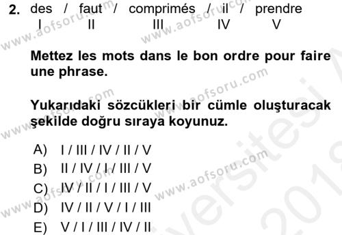 Spor Yönetimi Bölümü 1. Yarıyıl Fransızca I Dersi 2018 Yılı Güz Dönemi Dönem Sonu Sınavı 2. Soru