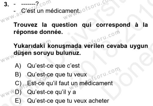 Fransızca 1 Dersi 2018 - 2019 Yılı (Final) Dönem Sonu Sınav Soruları 3. Soru