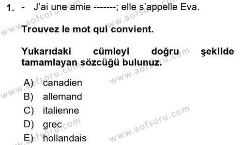 Fransızca 1 Dersi 2019 - 2020 Yılı (Vize) Ara Sınav Soruları 1. Soru