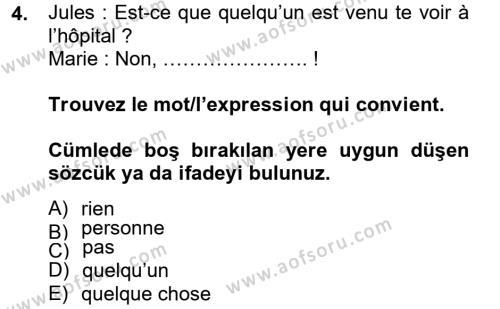 Özel Güvenlik ve Koruma Bölümü 2. Yarıyıl Fransızca II Dersi 2013 Yılı Bahar Dönemi Ara Sınavı 4. Soru