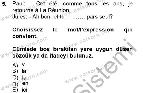 Özel Güvenlik ve Koruma Bölümü 2. Yarıyıl Fransızca II Dersi 2013 Yılı Bahar Dönemi Ara Sınavı 5. Soru