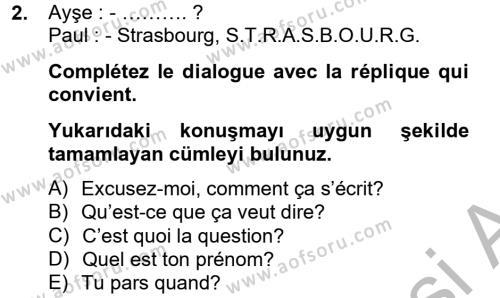 Fransızca 2 Dersi 2012 - 2013 Yılı Dönem Sonu Sınavı 2. Soru