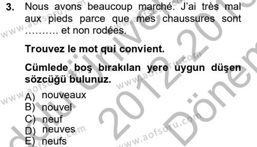 Elektrik Enerjisi Üretim, İletim ve Dağıtımı Bölümü 2. Yarıyıl Fransızca II Dersi 2013 Yılı Bahar Dönemi Dönem Sonu Sınavı 3. Soru