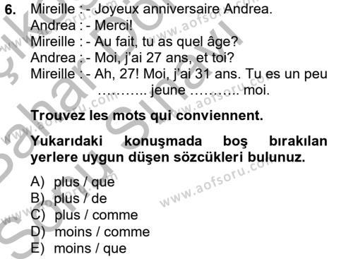 Fransızca 2 Dersi 2012 - 2013 Yılı Dönem Sonu Sınavı 6. Soru 1. Soru