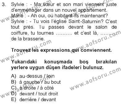 Turizm ve Seyahat Hizmetleri Bölümü 2. Yarıyıl Fransızca II Dersi 2013 Yılı Bahar Dönemi Tek Ders Sınavı 3. Soru
