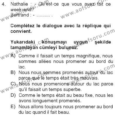 Turizm ve Seyahat Hizmetleri Bölümü 2. Yarıyıl Fransızca II Dersi 2013 Yılı Bahar Dönemi Tek Ders Sınavı 4. Soru