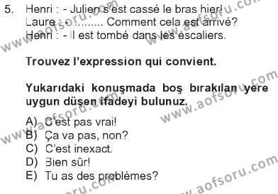 Turizm ve Seyahat Hizmetleri Bölümü 2. Yarıyıl Fransızca II Dersi 2013 Yılı Bahar Dönemi Tek Ders Sınavı 5. Soru