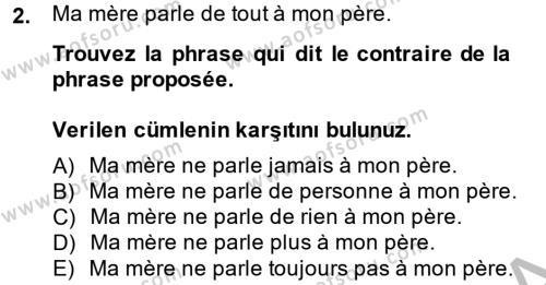 Lojistik Bölümü 2. Yarıyıl Fransızca II Dersi 2014 Yılı Bahar Dönemi Ara Sınavı 2. Soru