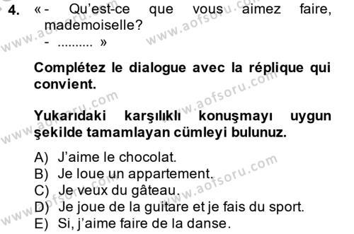Lojistik Bölümü 2. Yarıyıl Fransızca II Dersi 2014 Yılı Bahar Dönemi Ara Sınavı 4. Soru