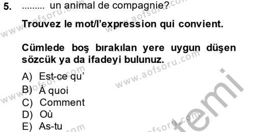 Dış Ticaret Bölümü 2. Yarıyıl Fransızca II Dersi 2014 Yılı Bahar Dönemi Ara Sınavı 5. Soru