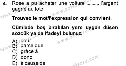 Sosyal Bilimler Bölümü 2. Yarıyıl Fransızca II Dersi 2014 Yılı Bahar Dönemi Dönem Sonu Sınavı 4. Soru