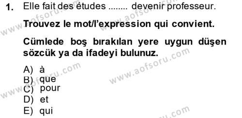 Fransızca 2 Dersi 2013 - 2014 Yılı Tek Ders Sınavı 1. Soru