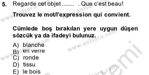 Muhasebe ve Vergi Uygulamaları Bölümü 2. Yarıyıl Fransızca II Dersi 2014 Yılı Bahar Dönemi Tek Ders Sınavı 5. Soru