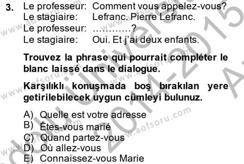 Fransızca 2 Dersi 2014 - 2015 Yılı Ara Sınavı 3. Soru