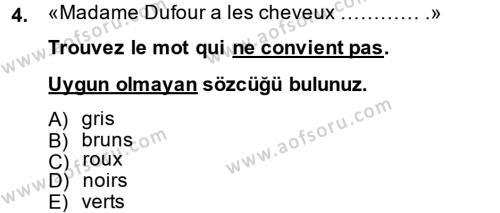 Fransızca 2 Dersi 2014 - 2015 Yılı Ara Sınavı 4. Soru