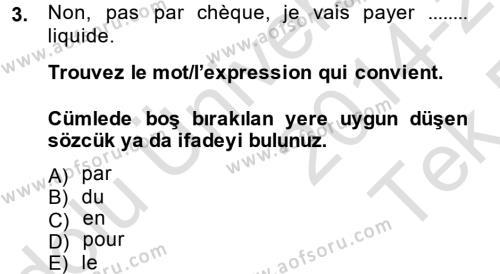 Fransızca 2 Dersi 2014 - 2015 Yılı Tek Ders Sınavı 3. Soru
