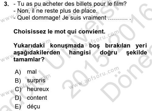 Fransızca 2 Dersi 2015 - 2016 Yılı Dönem Sonu Sınavı 3. Soru