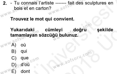 Fransızca 2 Dersi 2017 - 2018 Yılı 3 Ders Sınavı 2. Soru