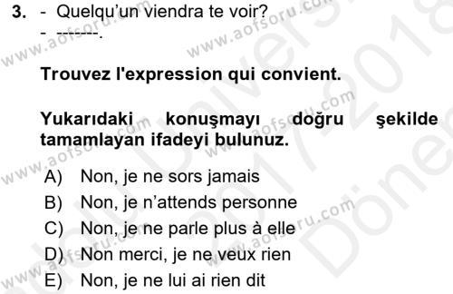 Fransızca 2 Dersi 2017 - 2018 Yılı (Final) Dönem Sonu Sınavı 3. Soru