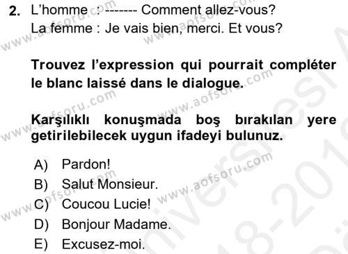 Fransızca 2 Dersi 2018 - 2019 Yılı (Vize) Ara Sınav Soruları 2. Soru