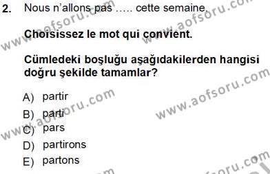 Turizm ve Otel İşletmeciliği Bölümü 3. Yarıyıl Turizm İçin Fransızca I Dersi 2014 Yılı Güz Dönemi Tek Ders Sınavı 2. Soru