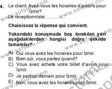 Turizm Için Fransızca 2 Dersi 2013 - 2014 Yılı (Final) Dönem Sonu Sınav Soruları 4. Soru
