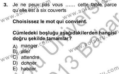 Turizm ve Otel İşletmeciliği Bölümü 4. Yarıyıl Turizm Için Fransızca II Dersi 2013 Yılı Bahar Dönemi Ara Sınavı 3. Soru