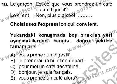 Turizm İçin Fransızca 2 Dersi Ara Sınavı Deneme Sınav Soruları 10. Soru