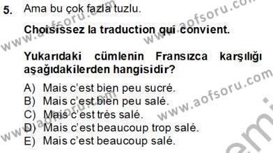 Turizm ve Otel İşletmeciliği Bölümü 4. Yarıyıl Turizm Için Fransızca II Dersi 2014 Yılı Bahar Dönemi Tek Ders Sınavı 5. Soru