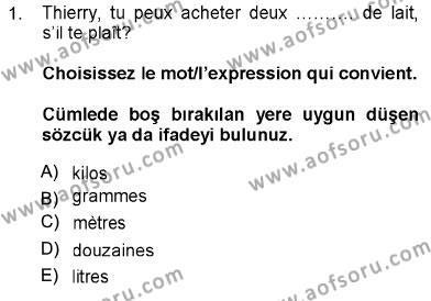 Uluslararası İlişkiler Bölümü 5. Yarıyıl Fransızca I Dersi 2013 Yılı Güz Dönemi Ara Sınavı 1. Soru
