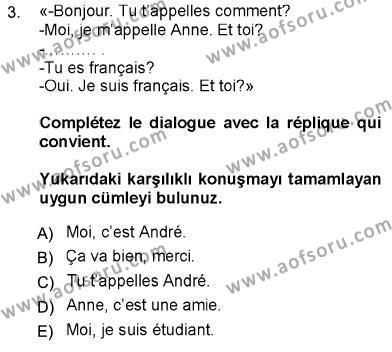 Uluslararası İlişkiler Bölümü 5. Yarıyıl Fransızca I Dersi 2013 Yılı Güz Dönemi Ara Sınavı 3. Soru