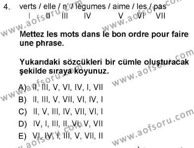 Uluslararası İlişkiler Bölümü 5. Yarıyıl Fransızca I Dersi 2013 Yılı Güz Dönemi Ara Sınavı 4. Soru