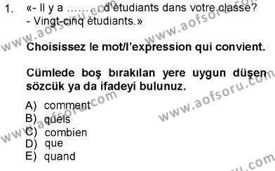 Sosyoloji Bölümü 5. Yarıyıl Fransızca I Dersi 2013 Yılı Güz Dönemi Dönem Sonu Sınavı 1. Soru