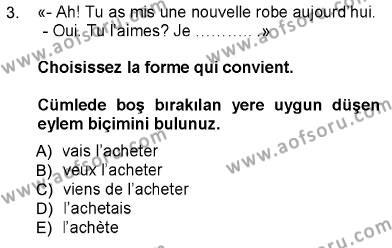 Sosyoloji Bölümü 5. Yarıyıl Fransızca I Dersi 2013 Yılı Güz Dönemi Dönem Sonu Sınavı 3. Soru