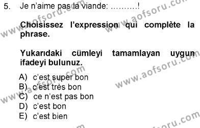 Sosyoloji Bölümü 5. Yarıyıl Fransızca I Dersi 2013 Yılı Güz Dönemi Dönem Sonu Sınavı 5. Soru