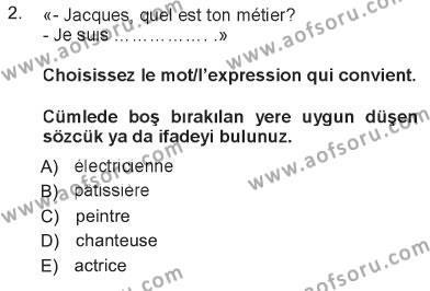 Konaklama İşletmeciliği Bölümü 5. Yarıyıl Fransızca I Dersi 2013 Yılı Güz Dönemi Tek Ders Sınavı 2. Soru