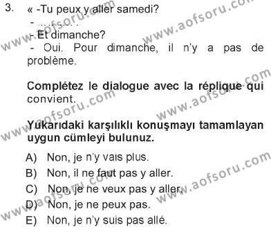 Konaklama İşletmeciliği Bölümü 5. Yarıyıl Fransızca I Dersi 2013 Yılı Güz Dönemi Tek Ders Sınavı 3. Soru