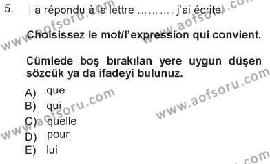 Konaklama İşletmeciliği Bölümü 5. Yarıyıl Fransızca I Dersi 2013 Yılı Güz Dönemi Tek Ders Sınavı 5. Soru