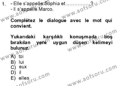 Konaklama İşletmeciliği Bölümü 5. Yarıyıl Fransızca I Dersi 2014 Yılı Güz Dönemi Ara Sınavı 1. Soru