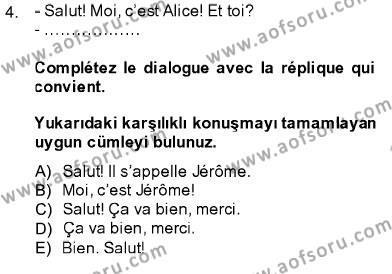 Konaklama İşletmeciliği Bölümü 5. Yarıyıl Fransızca I Dersi 2014 Yılı Güz Dönemi Ara Sınavı 4. Soru