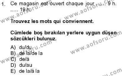 Felsefe Bölümü 5. Yarıyıl Fransızca I Dersi 2014 Yılı Güz Dönemi Dönem Sonu Sınavı 1. Soru