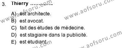 Felsefe Bölümü 5. Yarıyıl Fransızca I Dersi 2014 Yılı Güz Dönemi Dönem Sonu Sınavı 3. Soru