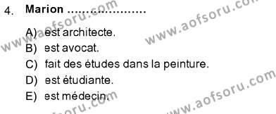 İktisat Bölümü 5. Yarıyıl Fransızca I Dersi 2014 Yılı Güz Dönemi Dönem Sonu Sınavı 4. Soru